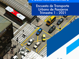 Encuesta de Transporte urbano de pasajeros - 1 Trimestre 2021
