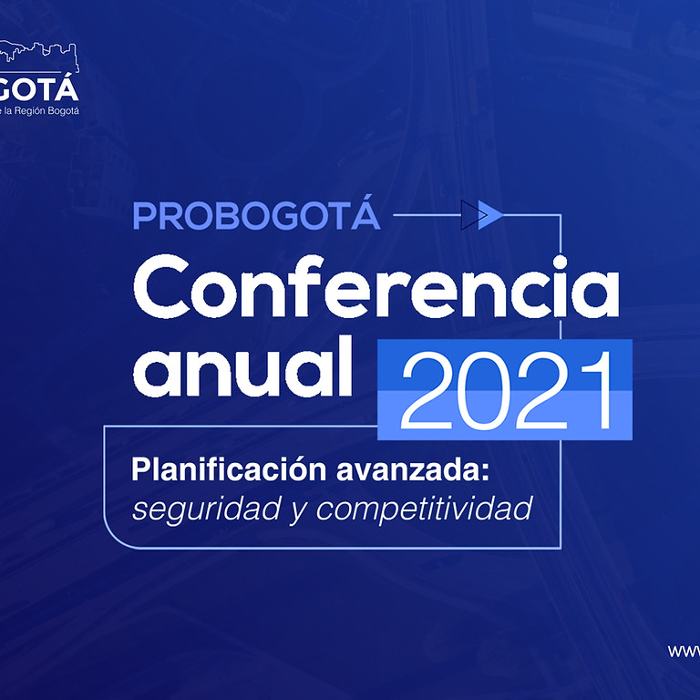 Conferencia Anual ProBogotá 2021