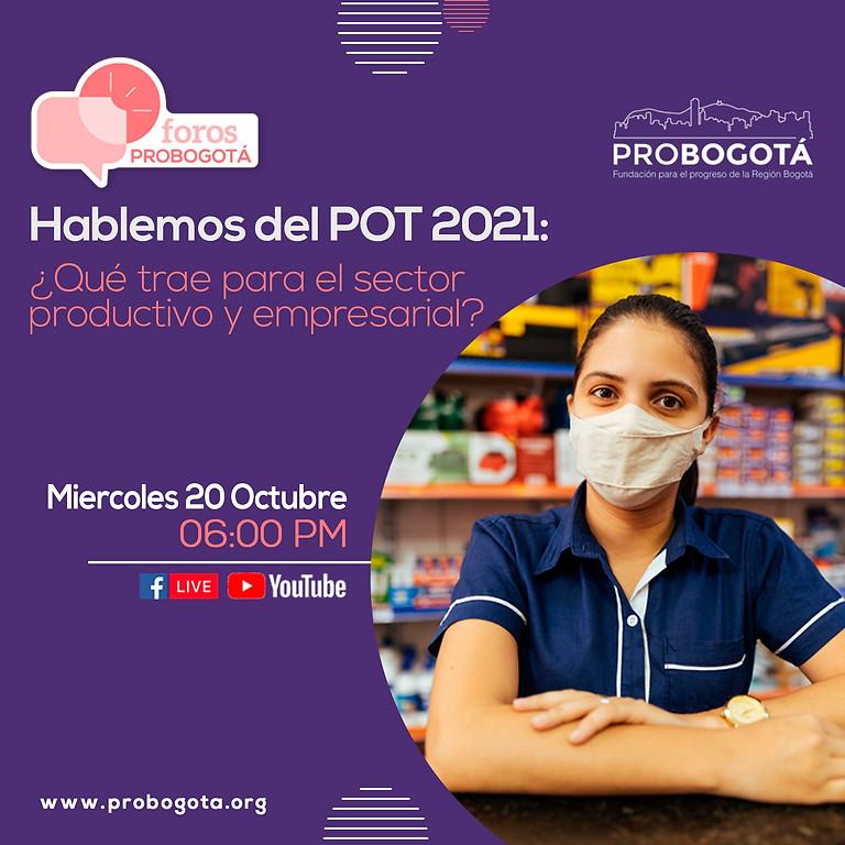 Foros ProBogotá | Hablemos del POT 2021: ¿Qué trae para el sector   productivo y empresarial?