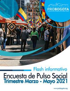 Flash informativo - Encuesta de pulso social trimestre Marzo - Mayo 2021