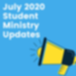 July 2020 Student Ministry Updates.png