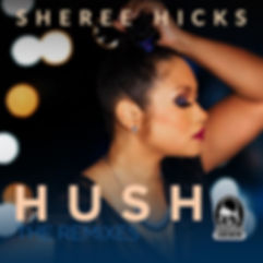 Sheree Hicks - Hush (Remixes)