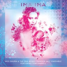 IMA IMA by Me Okura & the Pan Asian Chamber Jazz Ensemble