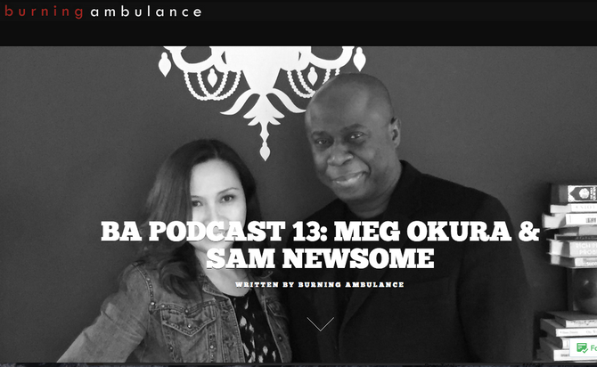 Listen to Meg Okura & Sam Newsome's interview on Burning Ambulance podcast!