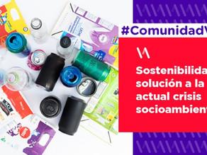 Sostenibilidad: solución a la actual crisis socioambiental
