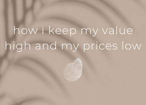 How I Keep My Value High & My Prices Low