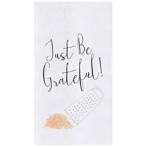 """""""Just Be Grateful"""" EMBROIDERED FLOUR SACK TOWEL"""