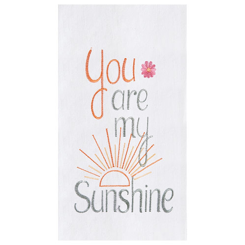 """""""You Are My Sunshine"""" EMBROIDERED FLOUR SACK TOWEL"""