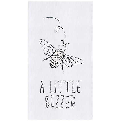 """""""A Little Buzzed"""" EMBROIDERED FLOUR SACK TOWEL"""
