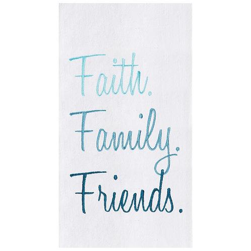 """""""Faith. Family. Friends."""" EMBROIDERED FLOUR SACK TOWEL"""