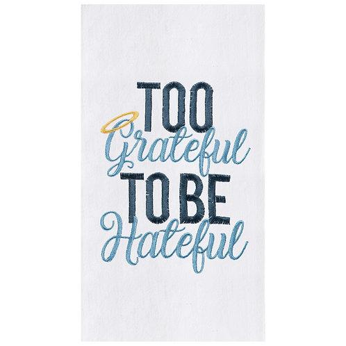 """Too Grateful..."" EMBROIDERED FLOUR SACK TOWEL"