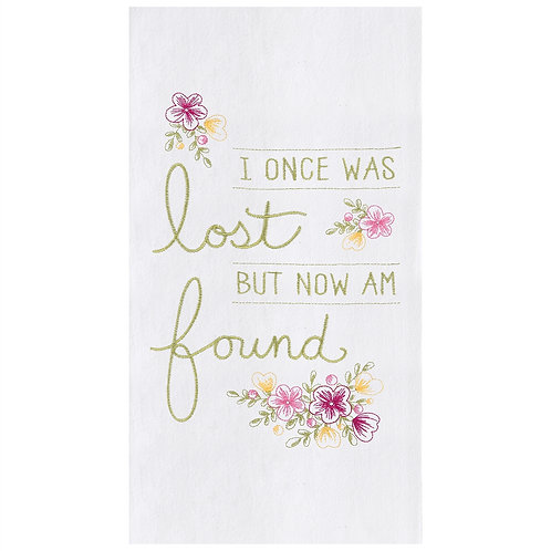 """""""I Once Was Lost..."""" EMBROIDERED FLOUR SACK TOWEL"""