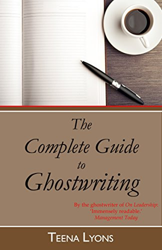 The Complete Guide to Ghostwriting