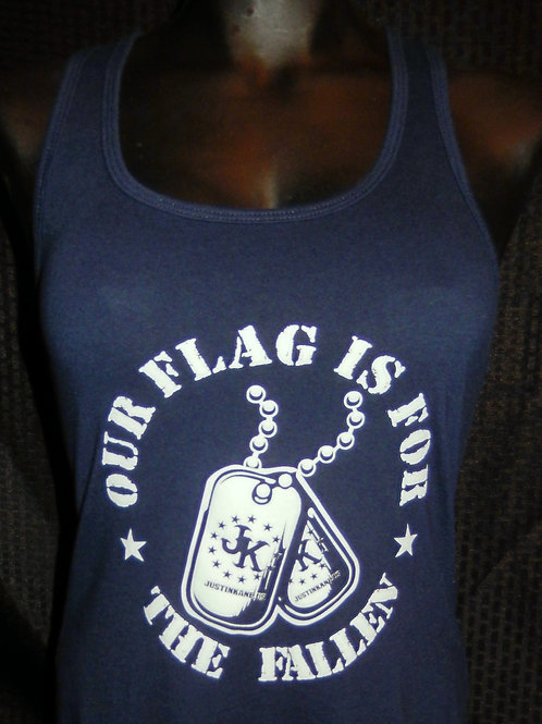Our Flag Is For The Fallen Racerback Tank Top