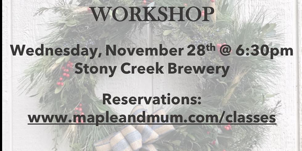 Holiday Wreath Workshop - Stony Creek Brewery