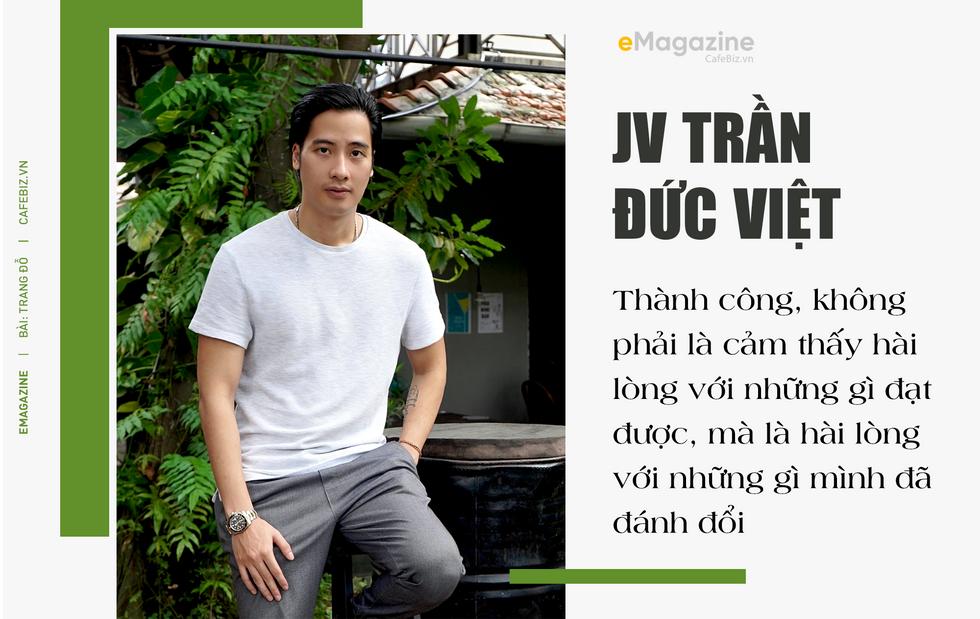 Trần Đức Việt: thành công không phải là cảm thấy hài lòng với những gì đạt được, mà là hài lòng với