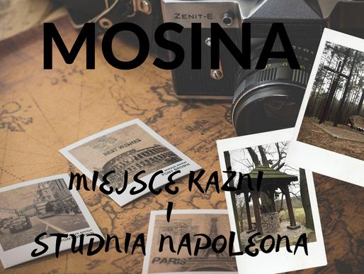 Mosina: miejsce kaźni i studnia Napoleona