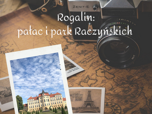 Rogalin: pałac i park Raczyńskich