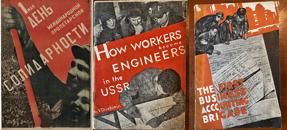 Figure 3: Gustav Klutsis First of May – Day of International Proletarian Solidarity 1930; Figure 4: How workers become engineers in the USSR. Cover design by Cliff Rowe 1932; Figure 5: The First Business Accounting Brigade . Cover design by Cliff Rowe 1932.