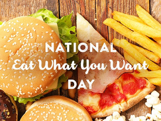National Eat What You Want Day!