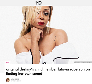 Interview with LaTavia Roberson, original member of Destiny's Child, for i-D
