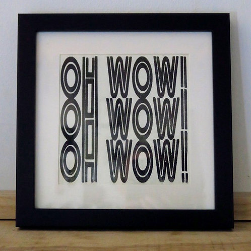 'OH WOW' framed print.
