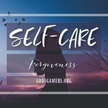 Self Care: Forgiveness