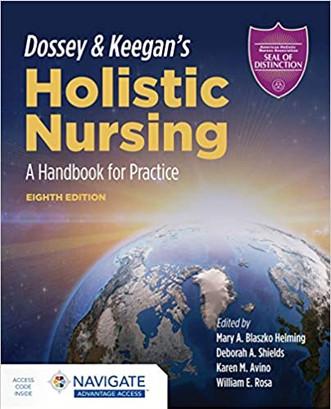 Dossey & Keegan'sHolistic Nursing: A Handbook for Practice, 8th ed. (2022)
