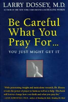 Be Careful What You Pray For…You Just Might Get It