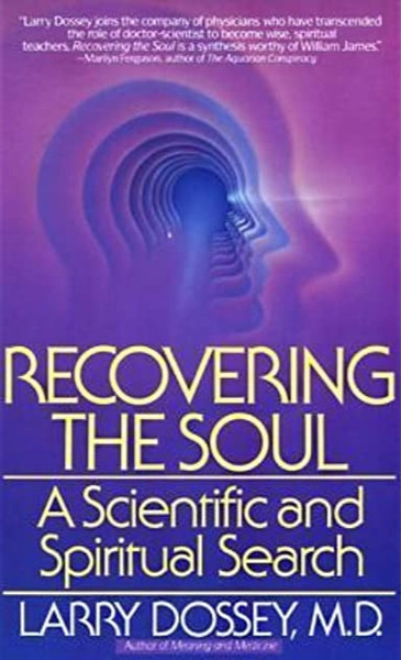 Recovering the Soul A Scientific and Spiritual Search