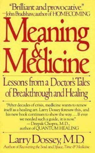 Meaning & Medicine - A Doctor's Tales of Breakthrough and Healing