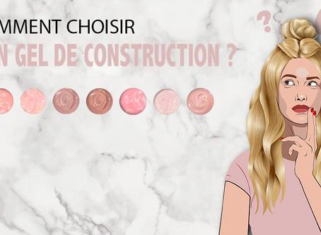 Comment choisir son gel de construction ?