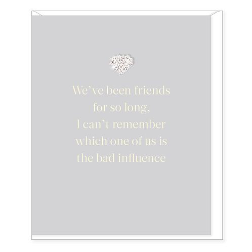 WE'VE BEEN FRIENDS CARD