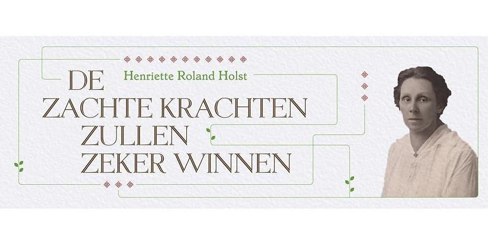 De zachte krachten - over Henriette Roland Holst