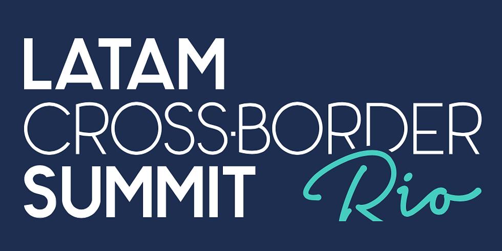LATAM Cross-border Summit'19 RIO