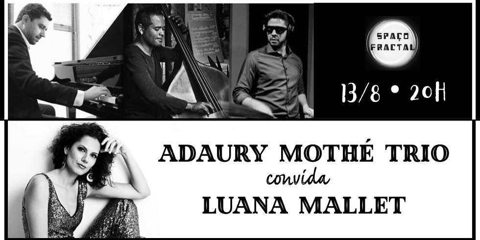 Adaury Mothé Trio convida Luana Mallet