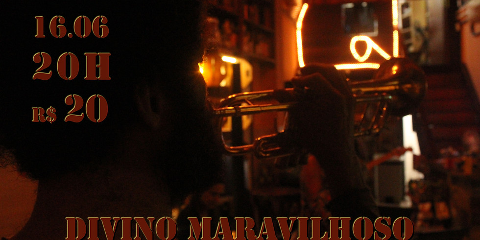 Divino Maravilhoso - 16/06