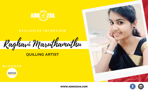 RAGHAVI MARUTHAMUTHU - THE QUILLING ARTIST
