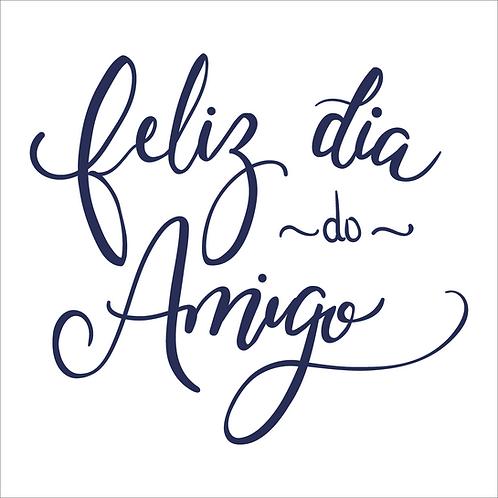 Feliz Dia do Amigo - Texto 01