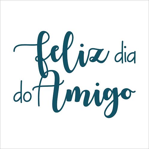 Feliz Dia do Amigo - Texto 02