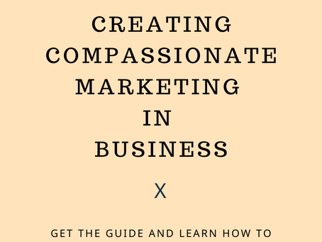What is Compassionate Marketing? A Quick Guide