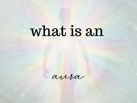 What is an Aura? The History of Auras and My Observations