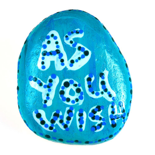 """""""As You Wish"""" hand-painted stone with inspirational affirmation"""
