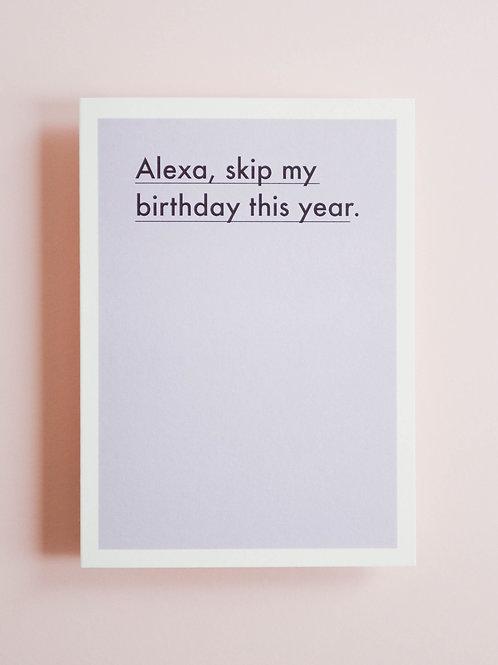 Alexa, Skip my Birthday this Year