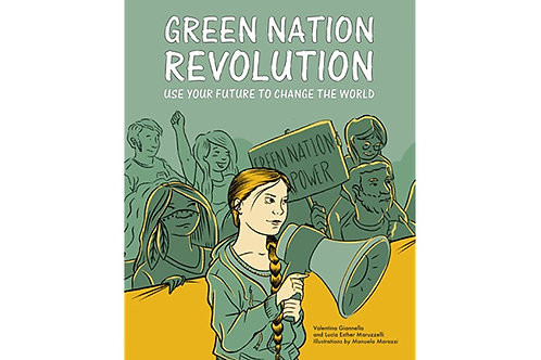 Green Nation Revolution: use Your Future to Change the World