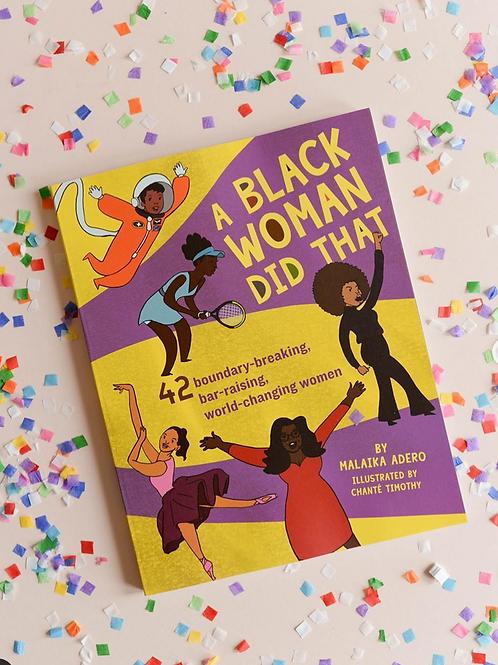 A Black Woman Did That