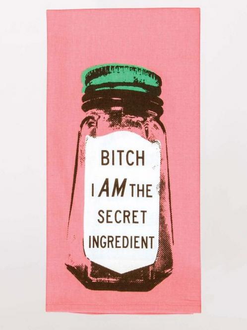 B*tch, I AM the Secret Ingredient Tea Towel