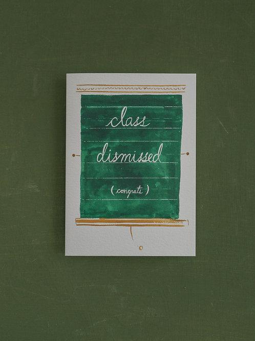 Class Dismissed, Congrats!