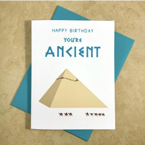 Happy Birthday, You're Ancient