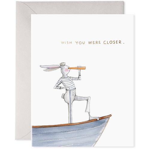 Wish You Were Closer